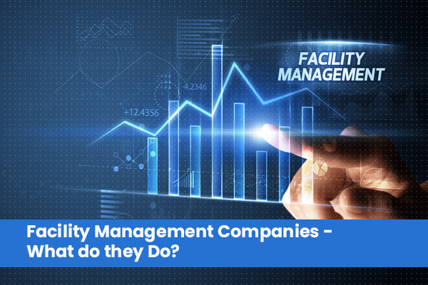 What do facilities management companies do?