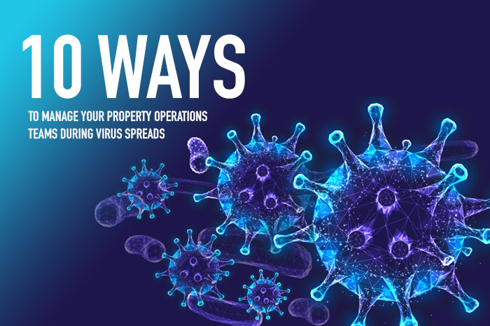 10 ways to manage your property oprations teams during virus spreads